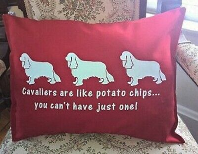 Cavalier King Charles Dog are like potato chips! Pillow SALE Red with white