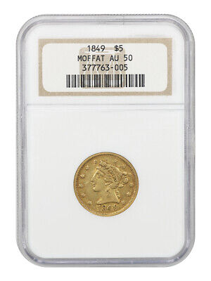 1849 Moffat $5 NGC AU50 - Territorial Gold Coin - Popular Pioneer Gold Issue