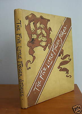 The FIVE LITTLE FINGER STORIES by Lucy Hamilton Warner circa 1892, Illustrated
