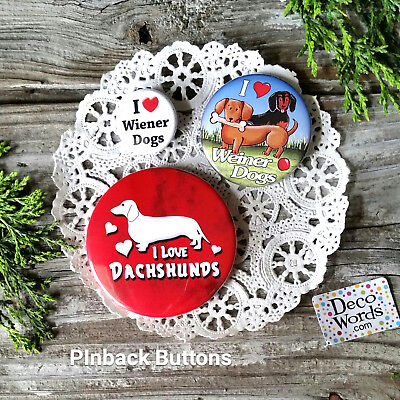 3 DACHSHUND PINS  BUTTONS / BADGES - wiener weiner doxie dog sausage New Usa