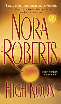 High Noon by Nora Roberts  *PB*   GREAT!!