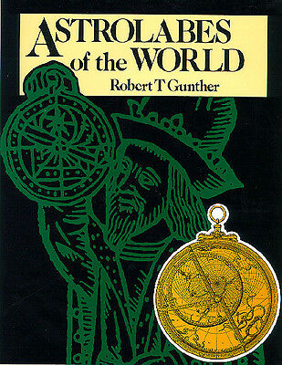 Gunther's Astrolabes of the World