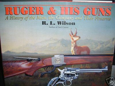 Ruger and his Guns  RL Wilson hardcover 1st edition
