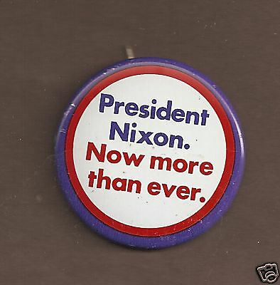 Original Nixon Now More Than Ever Classic Campaign Button