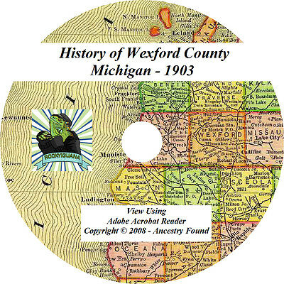 1903 History & Genealogy of WEXFORD County Michigan MI