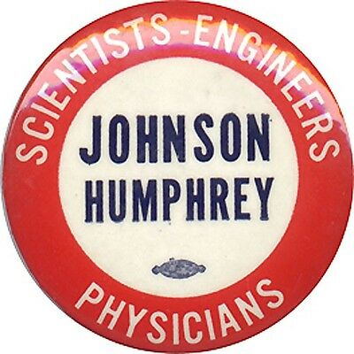 1964 Johnson Humphrey SCIENTISTS ENGINEERS PHYSICIANS Campaign Button (1552)