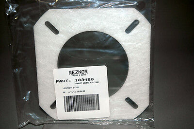 Reznor 103420 Gasket 31802 AIR TUBE  NEW