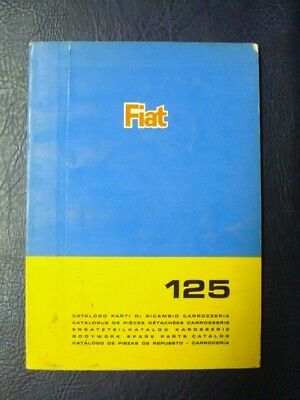 FIAT 125 BODYWORK SPARES CATALOGUE 1ST EDITION ref: 603.10.126  JUNE 1967