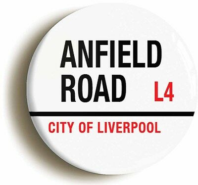 ANFIELD ROAD CITY OF LIVERPOOL L4  BADGE BUTTON PIN  (1inch/25mm diameter)