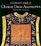 Collector's Guide to Chinese Dress Accessories