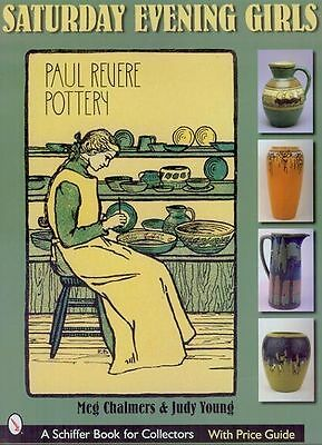 SATURDAY EVENING GIRLS - PAUL REVERE POTTERY leading guide has 650 color photos
