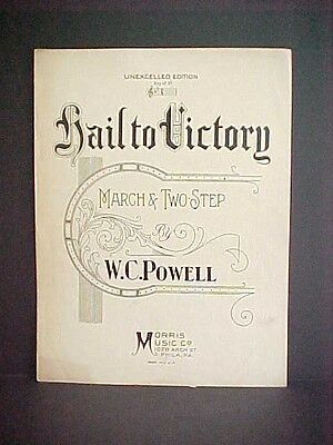 Orig 1907 HAIL TO VICTORY March Sheet Music W.C. Powell ~ Morris Music PHILA, PA