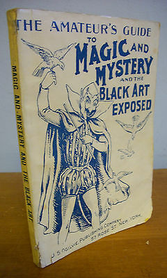 Amateur's Guide to MAGIC & MYSTERY + The Black Art Fully Exposed circa 1900