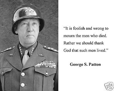 "General George S. Patton "" thank god such men lived"" Quote 8 x 10 Photo #tg3"