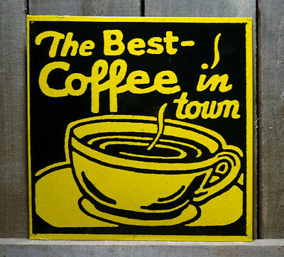 METAL BEST COFFEE IN TOWN TIN SIGN SIGNS