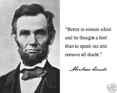 """Abraham Lincoln """"better to remain silent""""  Autograph Quote 8 x 10 Photo #rd1"""