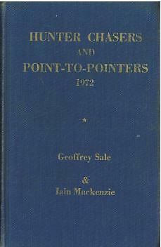 HUNTER CHASERS AND POINT-to-POINTERS FORM BOOK 1972 By GEOFFREY SALE - HORSE P2P