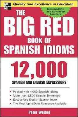 NEW The Big Red Book of Spanish Idioms: 12,000 Spanish and English Expressions b