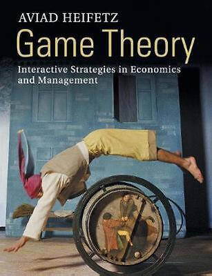 Game Theory: Interactive Strategies in Economics and Management by Aviad Heifetz