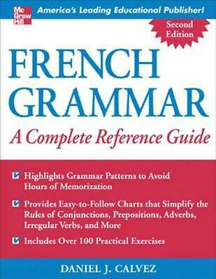 French Grammar: A Complete Reference Guide by Daniel J. Calvez (English) Paperba