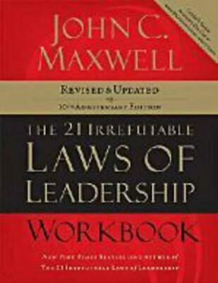 The 21 Irrefutable Laws of Leadership Workbook: Revised and Updated by John C. M