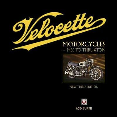 Velocette Motorcycles - Mss to Thruxton: New Third Edition by Rod Burris Hardcov