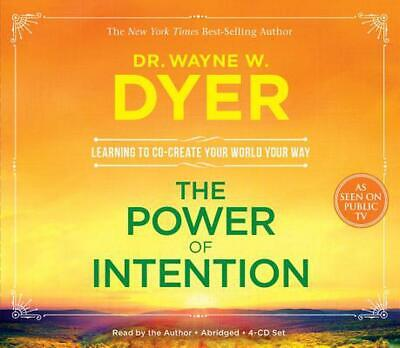 The Power of Intention: Learning to Co-Create Your World Your Way by Wayne W. Dy