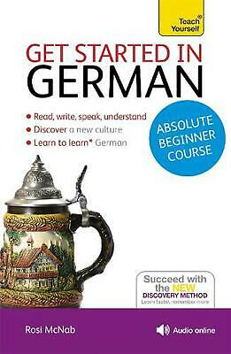 Get Started in German Absolute Beginner Course: (Book and audio support) by Rosi
