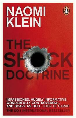 The Shock Doctrine: The Rise of Disaster Capitalism by Naomi Klein Paperback Boo