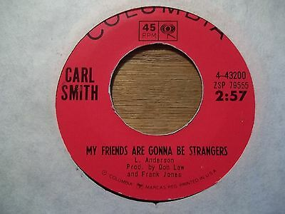"CARL SMITH ""MY FRIENDS ARE GONNA BE STRANGERS"" 45 RPM"