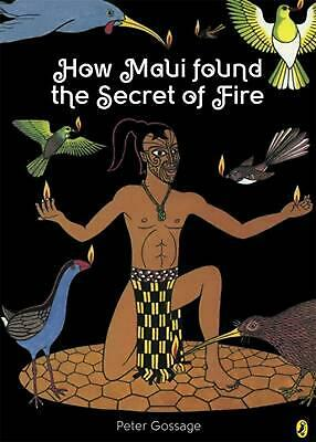 How Maui Found the Secret of Fire by Peter Gossage Paperback Book