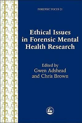 Ethical Issues in Forensic Mental Health Research by Gwen Adshead (English) Pape