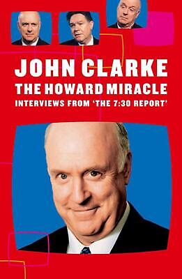 The Howard Miracle: Interviews from the 7:30 Report: Spoken Word CD by Clarke Jo