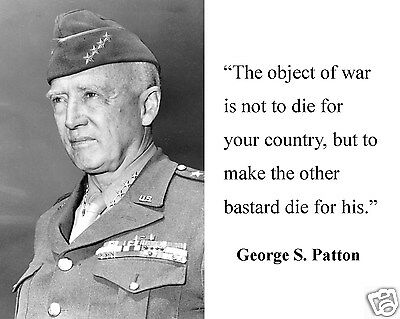 """George S. Patton WWII  """" the object of war is """" Quote 8 x 10 Photo Picture #ck1"""