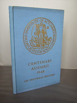 Centenary Assembly 1948 - Institute of Actuaries - An Informal Record HB