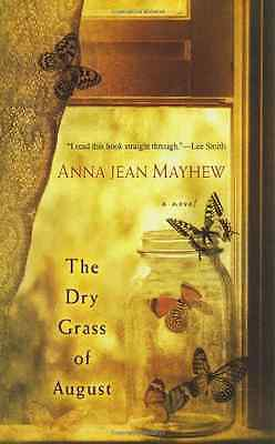 The Dry Grass of August - Paperback NEW Anna Jean Mayhe 2011-05-05