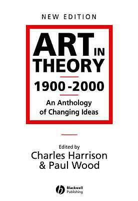 Art in Theory 1900 - 2000: An Anthology of Changing Ideas by Charles Harrison (E