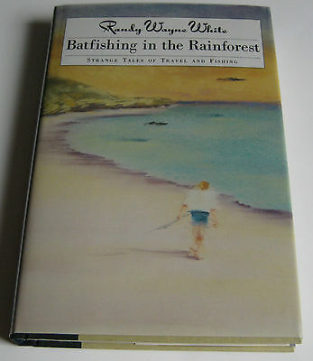 RANDY WAYNE WHITE Batfishing in the Rainforest SIGNED 1st Edition