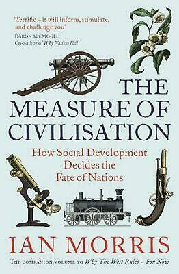Measure of Civilisation: How Social Development Decides the Fate of Nations by I