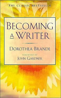 Becoming a Writer by Dorothea Brande Paperback Book (English)