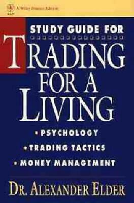 Trading for a Living, Study Guide: Psychology, Trading Tactics, Money Management