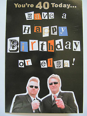 40 Today Have A Happy Birthday Or Else Funny 40Th Birthday Greeting Card