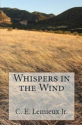 NEW Whispers in the Wind by C.E. LeMieux Jr Paperback Book (English)