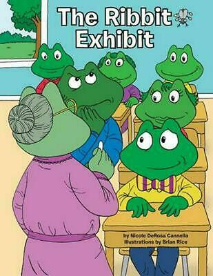 NEW The Ribbit Exhibit: One Frog's Tale of a Leap of Faith by Nicole DeRosa Cann