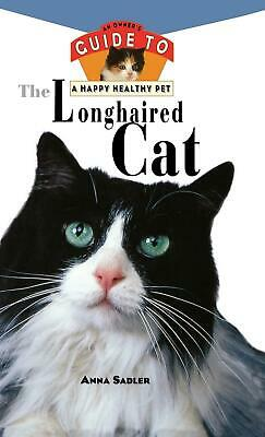 NEW The Longhaired Cat: An Owner's Guide to a Happy Healthy Pet by Anna Sadler H