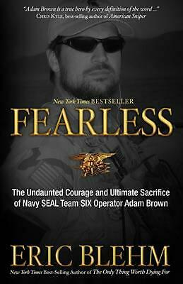 Fearless: The Undaunted Courage and Ultimate Sacrifice of Navy Seal Team Six Ope