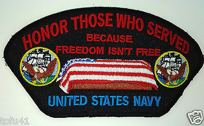 '' HONOR THOSE WHO SERVED '' US NAVY Military  Veteran Cap Patch D