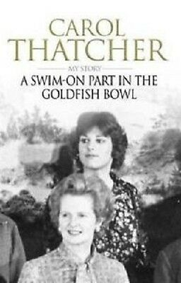 A Swim-on Part in the Goldfish Bowl My Story by Carol Thatcher (Paperback 2009
