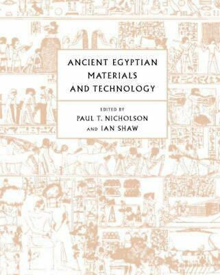 Ancient Egyptian Materials and Technology by Paul T. Nicholson (English) Hardcov