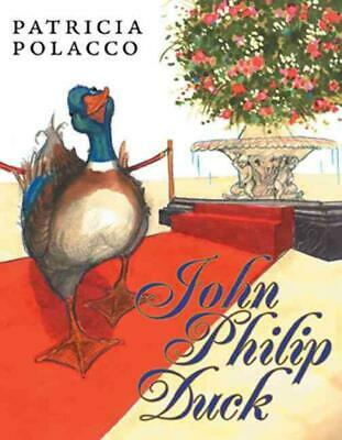 John Philip Duck by Patricia Polacco (English) Hardcover Book Free Shipping!